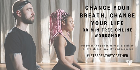 Change your breath, change your life - Free breathing workshop tickets