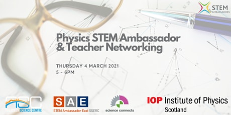 STEM Ambassador/Teacher PHYSICS Networking Event 4th March 2021 tickets