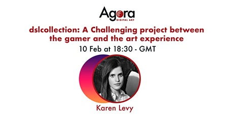 dslcollection: Challenging Project between the Gamer and the Art experience tickets