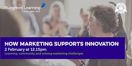 Lunch & Learn - How marketing supports innovation tickets
