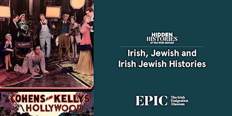 Hidden Histories of the Irish Abroad: Irish, Jewish & Irish Jewish History tickets