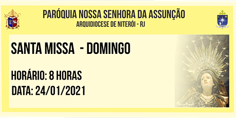 PNSASSUNÇÃO CABO FRIO - SANTA MISSA - DOMINGO - 8 HORAS - 24/01/2021 ingressos