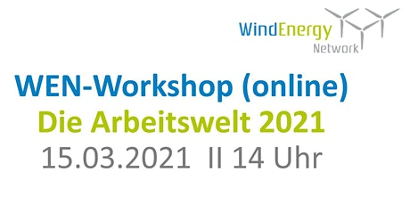 WEN-Workshop: Die Arbeitswelt 2021 (online) Tickets