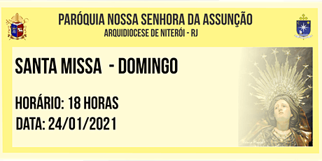 PNSASSUNÇÃO CABO FRIO - SANTA MISSA - DOMINGO - 18 HORAS - 24/01/2021 ingressos