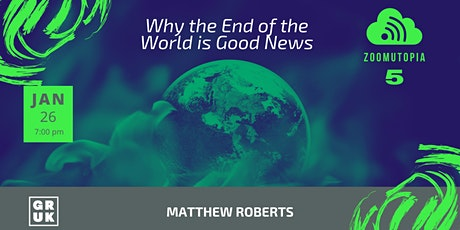 Zoomutopia 5: Why the End of the World is Good News tickets