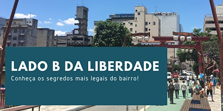 SEGREDOS DO BAIRRO DA LIBERDADE -  WALKING TOUR ingressos