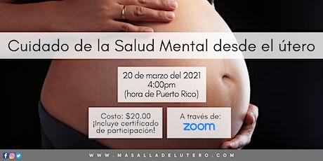 Cuidado de la Salud Mental desde el útero (Webinar) tickets