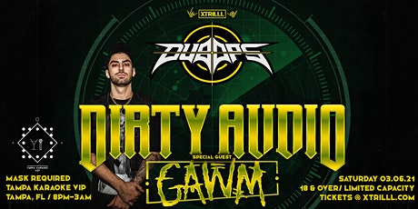 DUB OPs ft DIRTY AUDIO w/ Special Guest GAWM tickets