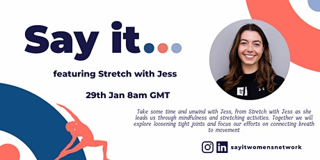 Say It... Featuring Stretch with Jess tickets