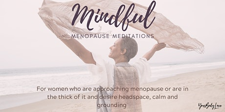 Mindful Menopause meditations - Every Tuesday morning 6:30am tickets