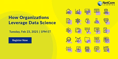 Webinar - How Organizations Leverage Data Science tickets