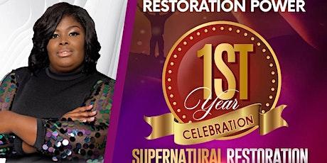 """Restoration Power 1st Year Celebration """"Supernatural Restoration"""" tickets"""