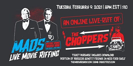 The Mads: The Choppers - Live riffing with MST3K's The Mads! biglietti