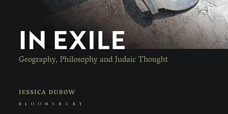 VIRTUAL: IAS Book Launch - In Exile: Geography, Philosophy & Judaic Thought tickets