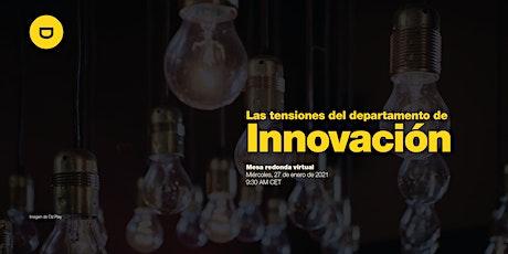 Las tensiones del departamento de innovación boletos