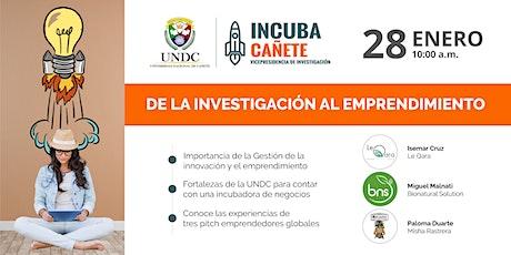 Incuba Cañete: de la Investigación al Emprendimiento boletos