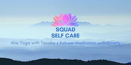 Aha Yoga with Tanisha x Kakusei Meditation with Kimerly tickets