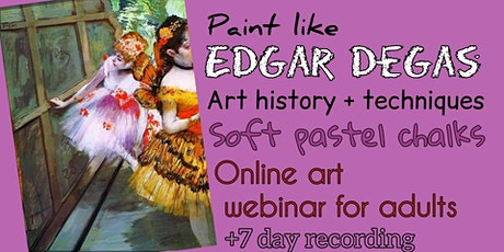 Edgar Degas - Soft Pastel Techniques - Online Painting Workshop for Adults tickets