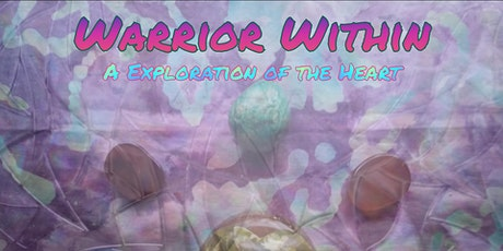 Warrior Within: An Exploration of the Heart tickets