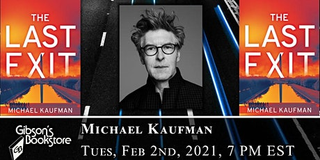 The Last Exit, with author Michael Kaufman tickets