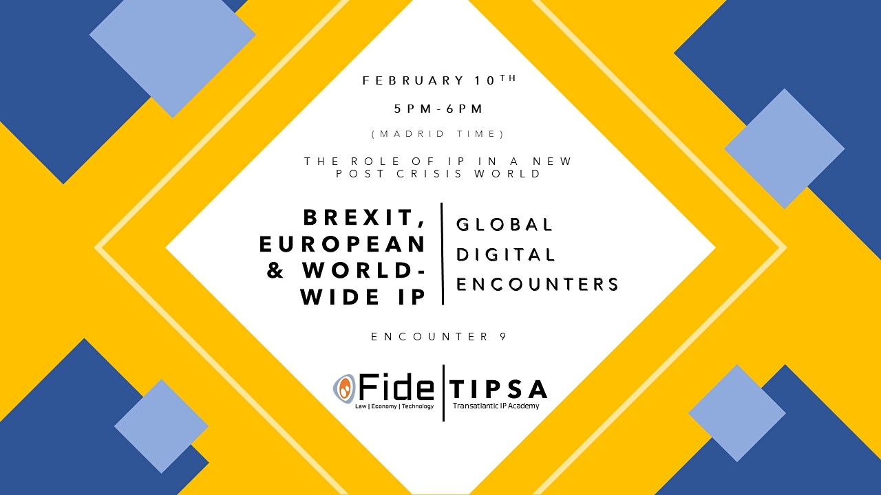 WED, FEB 10, 2021 - GDE 9- Brexit, European, and worldwide IP