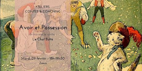Atelier Contes et  Coaching  : Avoir et Possession billets