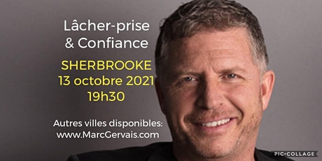 SHERBROOKE - Lâcher-prise / Confiance 25$ billets
