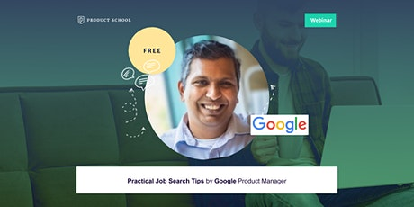 Webinar: Practical Job Search Tips by Google Product Manager tickets