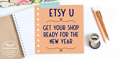 Get your Etsy shop ready for the new year Tickets