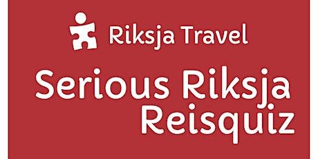 Serious Riksja Reisquiz tickets