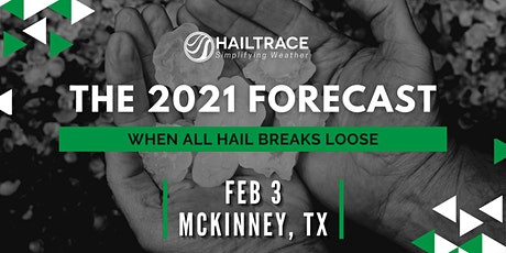 The 2021 Forecast: When All Hail Breaks Loose (McKinney, TX) tickets