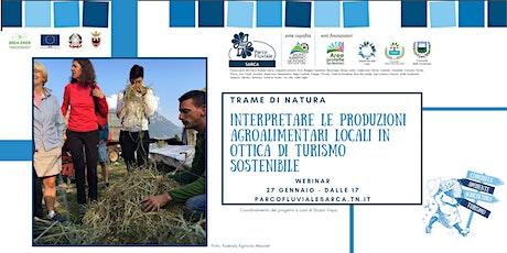 Produzioni agroalimentari locali in ottica di turismo sostenibile biglietti