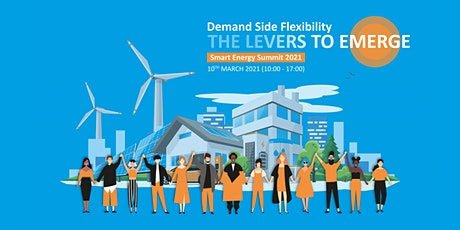 Smart Energy Summit 2021 | Demand-side Flexibility: The Levers to Emerge Tickets