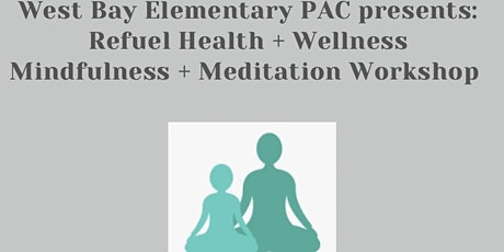 West Bay Presents: Refuel Health+Wellness+Mindfulness +Meditation Works tickets