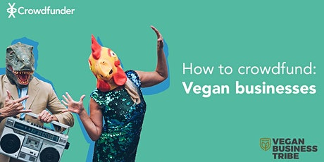 Introduction to crowdfunding: Vegan Business Tribe tickets