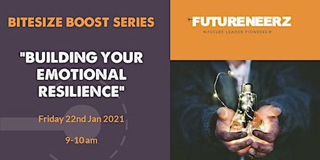 Bitesize Boost - Lunch & Learn - Building  Your Emotional Resilience tickets