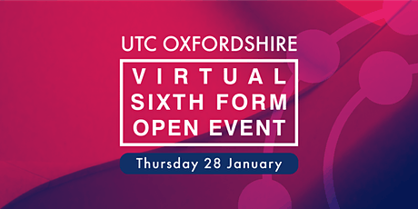 UTC Oxfordshire Virtual Open Event - Sixth Form tickets