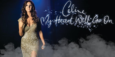 Celine- My Heart will go on - Kent tickets