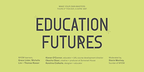 Make Your Own Masters: Education Futures tickets