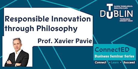 Responsible Innovation through Philosophy- Prof. Xavier Pavie tickets
