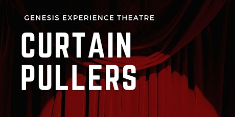 Genesis Theatre presents CURTAIN PULLERS tickets