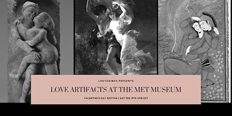 LADYDRINKS VALENTINE'S DAY EDITION:  LOVE ARTIFACTS AT THE MET MUSEUM tickets