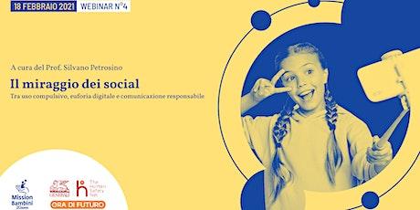 Il miraggio dei social | Webinar 4 | Progetto Ora di Futuro biglietti