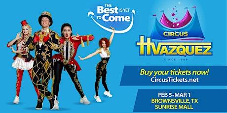 Circo Hermanos Vazquez Brownsville, TX @SunriseMall 2021 tickets