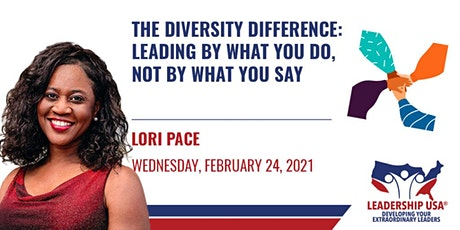 The Diversity Difference: Leading By What You Do, NOT By What You Say tickets