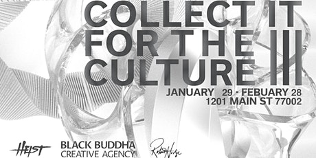 OPENING RECEPTION: Collect it for the Culture III tickets