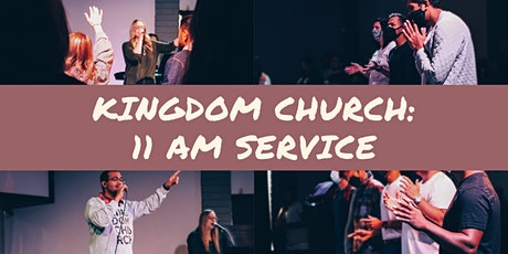 Kingdom Church | 11 AM Saturday Service tickets