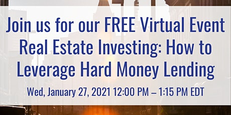 Real Estate Investing: How to Leverage Hard Money Lending in 2021 tickets