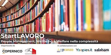 StartLAVORO | People Management, Wellbeing  e Welfare nella complessità biglietti
