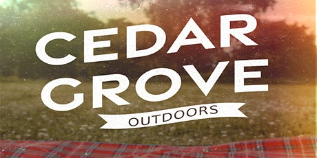 Cedar Grove Outdoors tickets